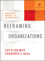 bolman and deal four frames reframing organizations artistry choice and leadership 6th