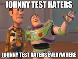 Haters Memes - meme 5 johnny test haters are everywhere by dinobrian47 on deviantart