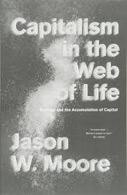 capitalism in the web of life ecology and the accumulation of