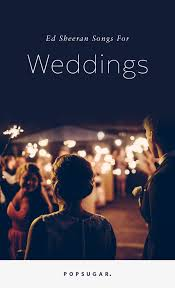 wedding wishes songs 15 ed sheeran songs and covers for your songs
