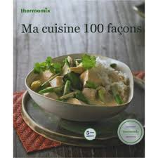 thermomix ma cuisine 100 fa輟ns thermomix ma cuisine 100 fa 100 images thermomix ma cuisine
