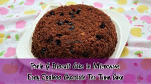 Biscuit Cake Parle G Biscuit Cake In Microwave Easy Eggless Chocolate Tea