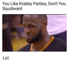 You Like Krabby Patties Meme - 25 best memes about you like krabby patties you like krabby