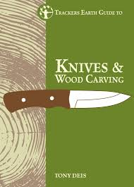 Wood Carving Kitchen Knife by Trackers Earth Guide To Knives U0026 Woodcarving Trackers Earth Store