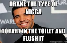 Drake The Type Of Meme - 26 drake memes that will definitely make you lol