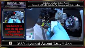 2009 hyundai accent window washer series part2 removal of multi