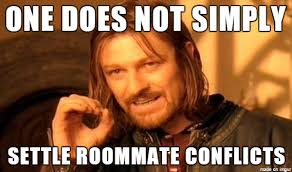 Roommate Memes - one does not simply setting roommate conflicts meme on imgur