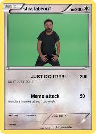 Shia Labeouf Meme - pokémon shia labeouf 31 31 just do it my pokemon card