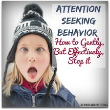Seeking How To Attention Seeking Behavior How To Gently But Effectively Stop