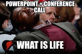 Powerpoint Meme - meme maker powerpoint conference call what is life8