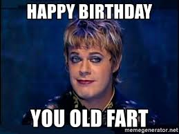 Old Fart Meme - happy birthday you old fart eddie izzard meme generator