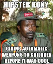 Kony Meme - who would ever give a 9yo an uzi meme on imgur