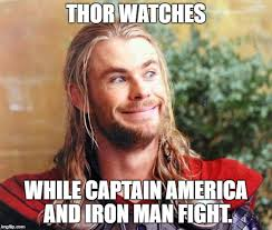 Funny Thor Memes - no spoilers or i ll leave annoying troll comments on your memes i
