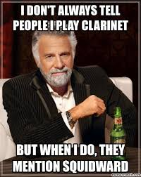 Clarinet Meme - don t always tell people i play clarinet