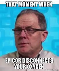 That Moment Meme - that moment when epicor disconnects your oxygen make a meme