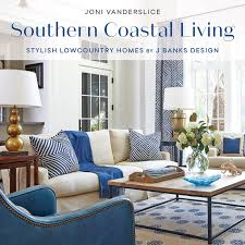 southern coastal living stylish lowcountry homes by j banks