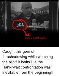 Hank Meme Breaking Bad - fokh dea eth lab seizure hank is a dea agent caught this gem of