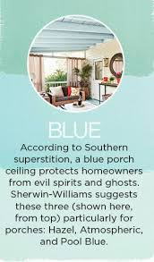 paint your porch ceiling blue to ward off evil spirits and ghosts