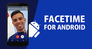 facetime for android app facetime for android to iphone update