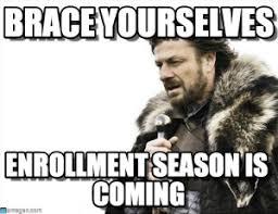 Meme Brace Yourself - brace yourselves enrollment season is coming schooladmin