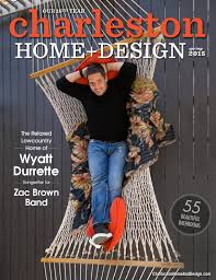 charleston home and design magazine issuu