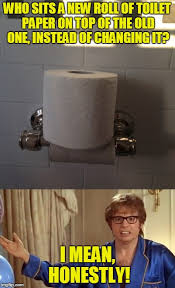 Toilet Paper Roll Meme - this could be the first clue that you are living with a psychopath