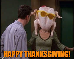 Happy Thanksgiving Meme - friends turkey imgflip