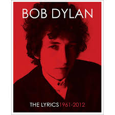 the lyrics 1961 2012 by bob dylan