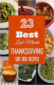 23 best last minute thanksgiving side dishes always order dessert
