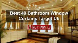 Bathroom Window Curtains by Best 40 Bathroom Window Curtains Target Uk Youtube