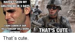 Army Girlfriend Memes - 25 best memes about s cute s cute memes