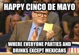 Cinco De Mayo Meme - cinco de mayo funny meme de best of the funny meme