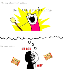 Buy All The Stuff Meme - payday rage rage comics meme and funny funny funny