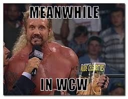 No Ones Wcw Meme - meanwhile in wcw 1997 week 13 ring the damn bell
