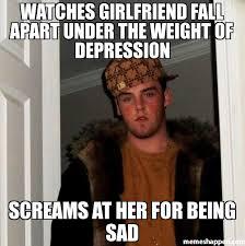 Sad Girlfriend Meme - watches girlfriend fall apart under the weight of depression screams