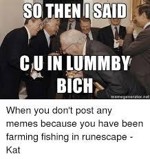 And Then I Said Meme Generator - so then said cuin lummby bich memegenerator net when you don t