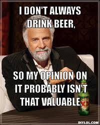 Interesting Man Meme - image 220293 the most interesting man in the world know