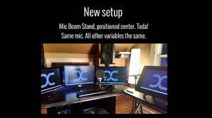 mic position before after desktop mic stand vs boom stand youtube