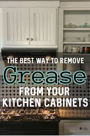 best thing to clean grease kitchen cabinets how to remove grease from kitchen cabinets kitchen