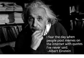Einstein Meme - i fear the day when people post memes on the internet with quotes