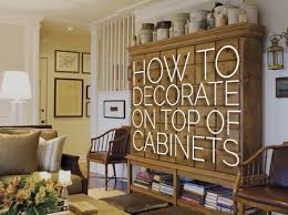 best 25 cabinet decor ideas on pinterest above cabinet decor