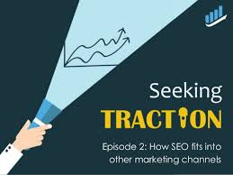 Seeking Episode 2 Seeking Traction Ep 2 How Seo Fits Into Other Marketing Channels