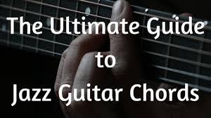 video tutorial belajar gitar klasik jazz guitar lessons the ultimate guide to jazz guitar chords
