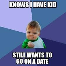 Single Dad Meme - as a single dad this is huge meme guy
