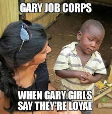 Gary Meme - gary job corps memes home facebook