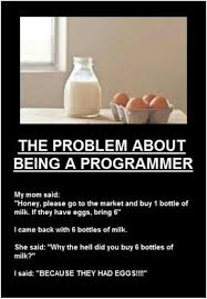 Programer Meme - the problem about being a programmer