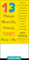 13 things mentally strong people don u0027t do amy morin lcsw