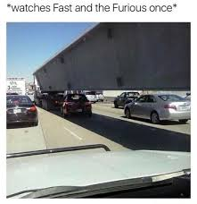 Fast Meme - fast and furious meme tumblr