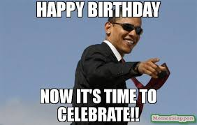Celebration Meme - happy birthday now it s time to celebrate meme cool obama 63444