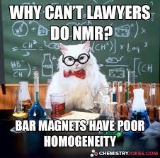 why can u0027t lawyers do nmr chemistry jokes